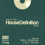 House Definition #016 - Guests DJs: Mino Albanese & Larry (G)roove
