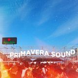 Podcast 66 (May 2017) Primavera Sound 17 Highlights