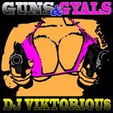 DJ VIKTORIOUS - GUNS & GYALS