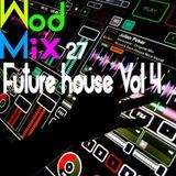WodMix 27 - Future House Vol 4 - 20 min