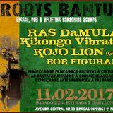 Roots Bantu @ Toca: Bob Figurante alongside Selecta Jahbruzzi feat. Higgla & Nato Reborn, 11.02.2017