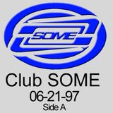 Club SOME tape Side A from June 1997.