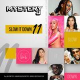 @DJMYSTERYJ | #SlowItDown 11