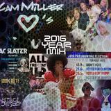 Cam Miller - 2016 Year Mix