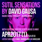 Sutil Sensations Radio/Podcast - April 6th 2017 - With a very special Soulful & Deep House DJ Mix!