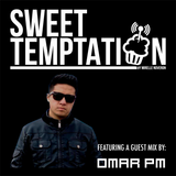 Sweet Temptation Radio Show by Mirelle Noveron #25 - Guest Mix From Omar Pm