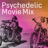 PSYCHEDELIC MOVIE MIX - EDITED BY MORDI KLEIN AND ELAD ELHARAR
