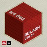 K4 Podcast - Dulash Der DJ