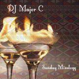 DJ Major C's Sunday Mixology