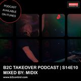 B2C Takeover Podcast S14E10 - Mixed By: Midix