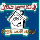 LORENZO RIGHINI DEEJAY - SPECIAL HOUSE MUSEUM(NUOVA SERIE) - PUNTATA N 56