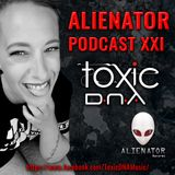 ALIENATOR RECORDS Podcast XXI featuring TOXIC D.N.A