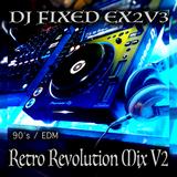 DJ FIXED EX2V3 - Retro Revolution Mix V2