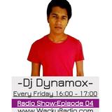 Dj Dynamox Wacky Radio Show: Episode 04