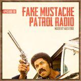 FAKE MUSTACHE PATROL RADIO 01 mixed by ALEX EDGE