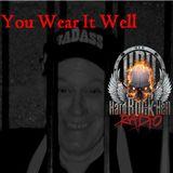 "Badass Martin's Rockout Radio Show , "" You Wear It Well"""