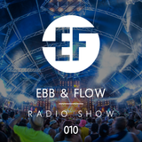 Ebb & Flow Radio 010