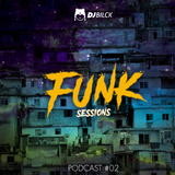 PODCAST - FUNK SESSIONS #02
