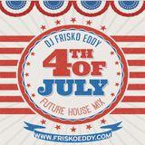 Dj Frisko Eddy - 4th Of July Mix ( Future House Mix )