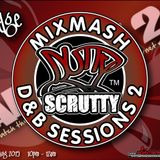 Scrutty MiXMasH D&B Sessions Show 2 with Dodge