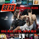 006 Sets May 13th, 2014 Mix