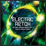 House Party Premiere--Live on Electric Retox