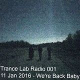 Trance Lab Radio 001 - 11 January 2016