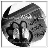 Seven Song Weekly: Week # 52