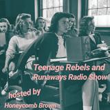Teenage Rebels and Runaways Radio Show with Honeycomb Brown