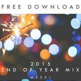 Meeki - 2015 End Of Year Mix [FREE DOWNLOAD]