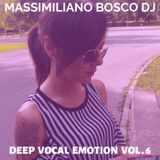Deep Vocal Emotion Vol.6-Massimiliano Bosco DJ