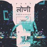 Deep Loni Frequency w/ Grody