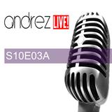 Andrez LIVE! S10E03A On 14.09.2016