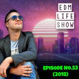 EDM Life Show no.53 (2018)