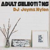 DJ Jaymz Nylon - Adult Selections Radioshow #175