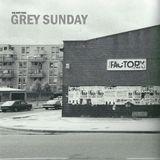 The Soft Tone #5 : Grey Sunday
