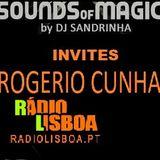 DjSandrinha Invite  - Rogerio Cunha- Sounds Of Magic Exclusive Mix -Radio Lisboa
