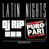 DJ RiP - Puro Pari Latin Nights