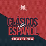 Clásicos Español Mix By Star Dj The Empire LMI