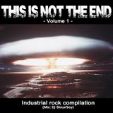 Dj Sioux'boy - THIS IS NOT THE END - Industrial rock compilation - Volume 1