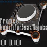 ιllιιllιl Trance: Journey To Your Senses ιllιιllιl The Podcast 010