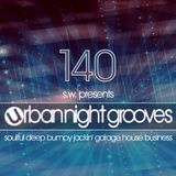 Urban Night Grooves 140 By S.W. *Soulful Deep Bumpy Jackin' Garage House Business*