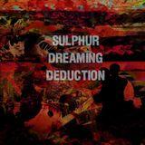 Sulphur Dreaming Deduction