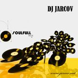 DJ Jarcov Soulful mix 2013