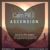 Calm Pill 19 & 20 - Ascension (Guest Mix on AmbientMusicGuide.com)