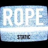 "ROPE - ""Static"""