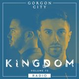 Gorgon City KINGDOM Radio 072