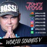 World Sounds V  Johny Rossi DJ (Live)