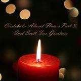 Cristobal - Advent Flames (Part Three) Incl Scott Free Guestmix LIVE