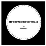 DJ Breezy - Breezyliscious Vol. 2